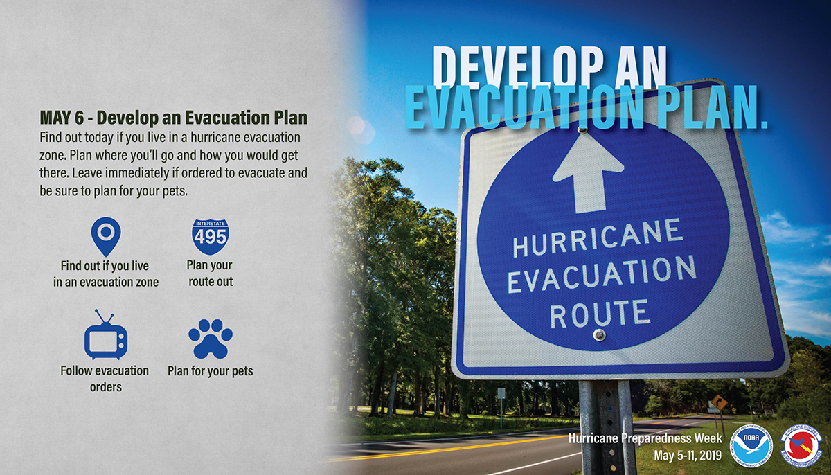 May 6, Develop an Evacuation Plan. Find out today if you live in a hurricane evacuation zone. Plan where you'll go and how you would get there. Leave immediately if order to evacuate and bne sure to plan for your pets.