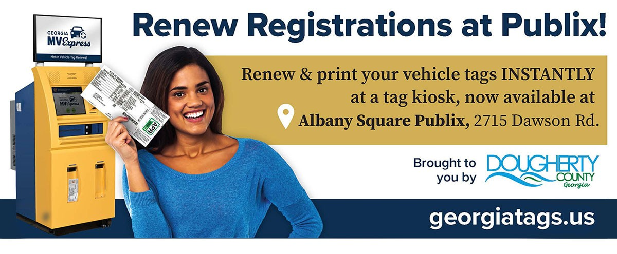 Renew Registrations at Publix - Renew and print your vehicle tags instantly at a tag kiosk now available at Albany Square Publix, 2715 Dawson Rd. - Brought to you by Dougherty County Georgia - georgiatags.us
